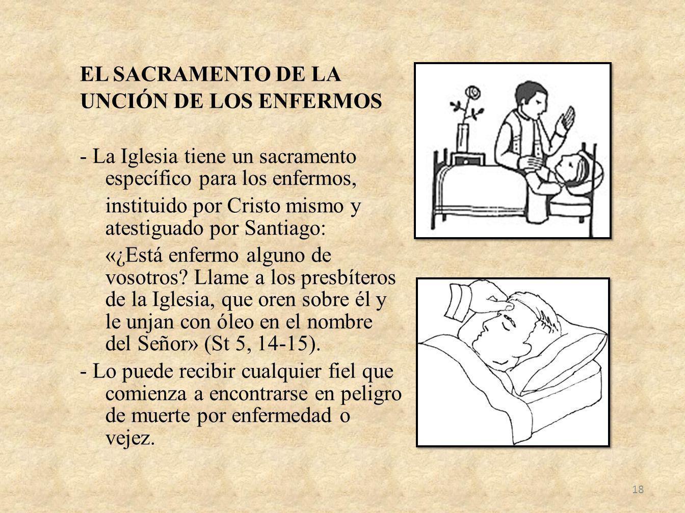 EL SACRAMENTO DE LA UNCIÓN DE LOS ENFERMOS - La Iglesia tiene un sacramento específico para los enfermos, instituido por Cristo mismo y atestiguado po