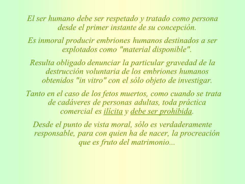 Progreso que va contra la dignidad del hombre no es verdadero progreso. He aquí algunas ideas del documento «Donum Vitae»: «Si el progreso tecnológico