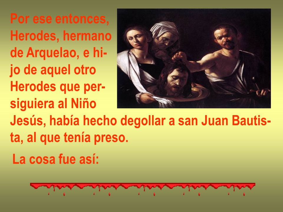 Hacia los últimos tiem- pos de las andanzas de Jesús, lo invitaron a una comida.