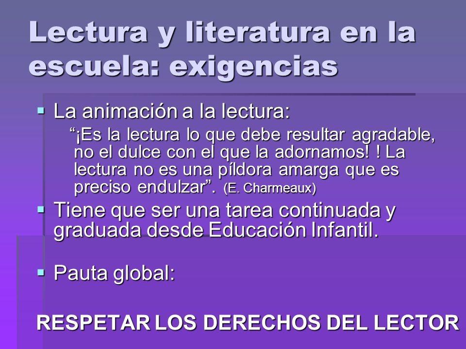 Lectura y literatura en la escuela: exigencias La animación a la lectura: La animación a la lectura: ¡Es la lectura lo que debe resultar agradable, no