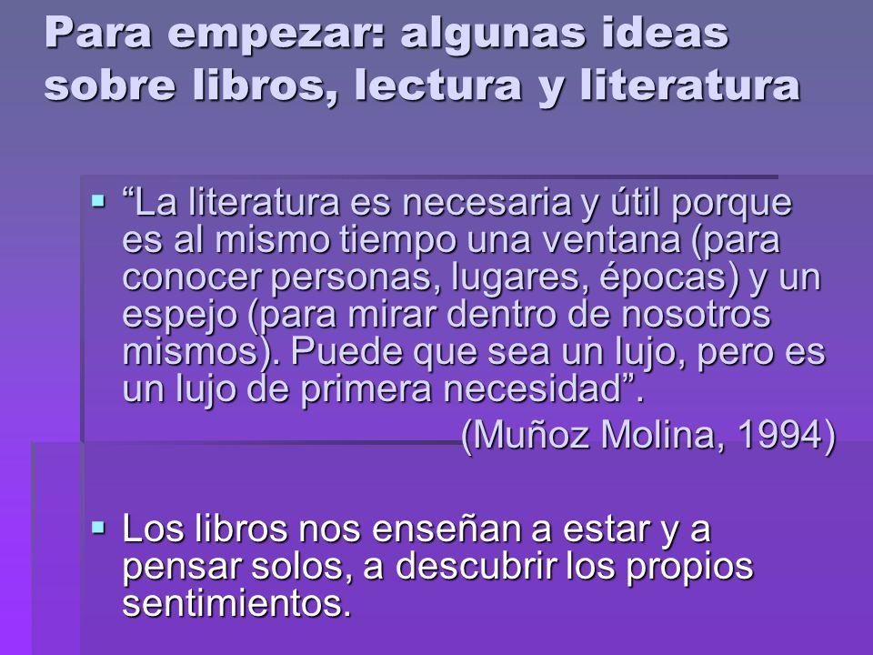 La literatura es necesaria y útil porque es al mismo tiempo una ventana (para conocer personas, lugares, épocas) y un espejo (para mirar dentro de nos