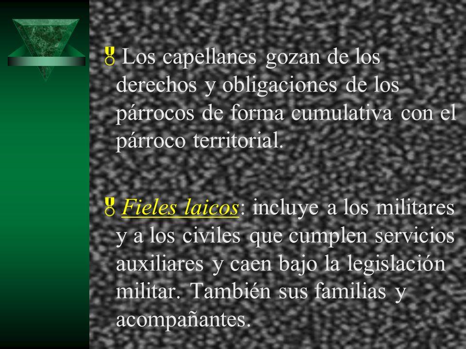 Los capellanes gozan de los derechos y obligaciones de los párrocos de forma cumulativa con el párroco territorial.
