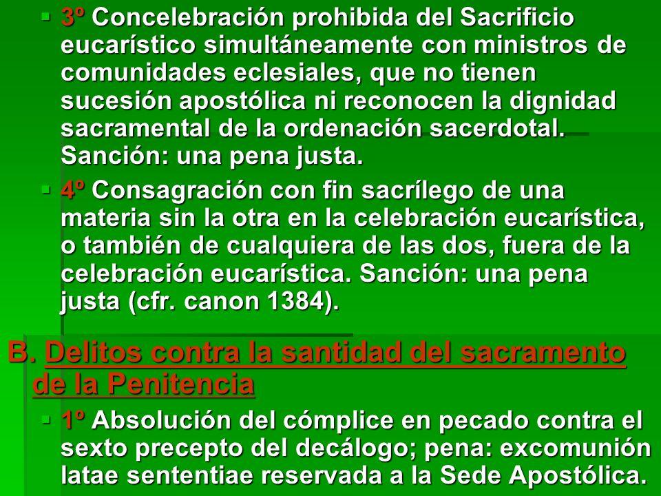 2º Solicitación en el acto, o con ocasión, o con el pretexto de la confesión, a un pecado contra el sexto precepto del Decálogo, si se dirige a pecar con el propio confesor.