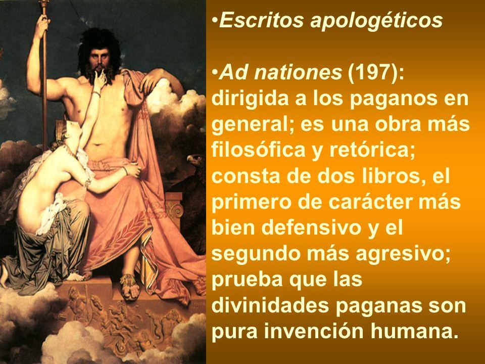 Escritos apologéticos Ad nationes (197): dirigida a los paganos en general; es una obra más filosófica y retórica; consta de dos libros, el primero de