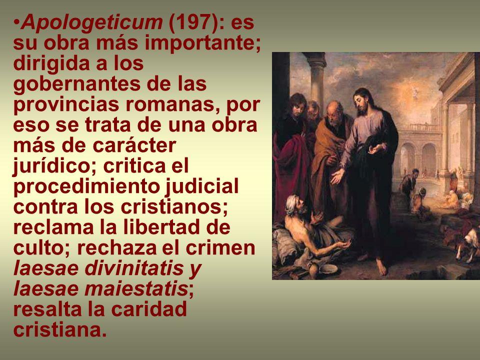 Apologeticum (197): es su obra más importante; dirigida a los gobernantes de las provincias romanas, por eso se trata de una obra más de carácter jurí