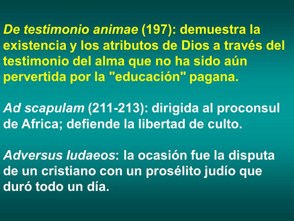 De testimonio animae (197): demuestra la existencia y los atributos de Dios a través del testimonio del alma que no ha sido aún pervertida por la