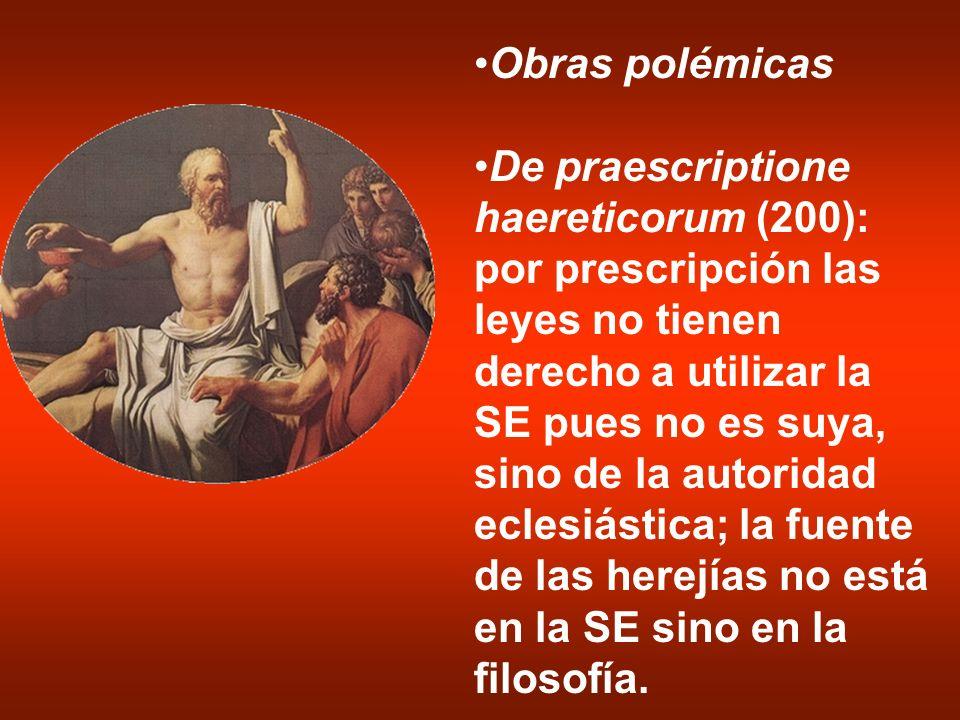 Obras polémicas De praescriptione haereticorum (200): por prescripción las leyes no tienen derecho a utilizar la SE pues no es suya, sino de la autori