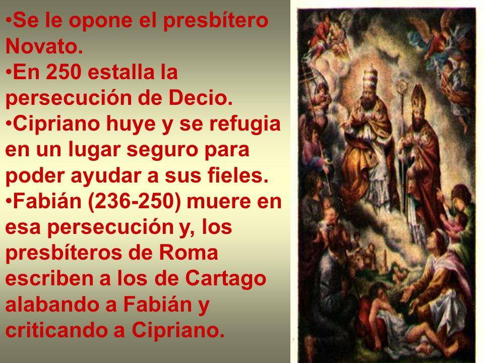 Se le opone el presbítero Novato. En 250 estalla la persecución de Decio. Cipriano huye y se refugia en un lugar seguro para poder ayudar a sus fieles