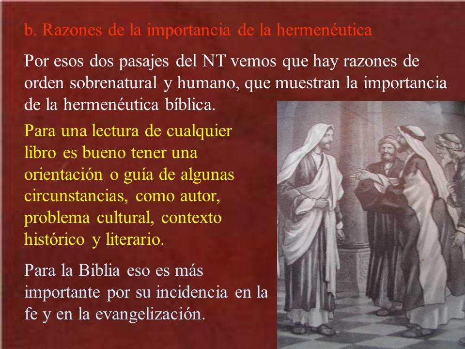 b. Razones de la importancia de la hermenéutica Por esos dos pasajes del NT vemos que hay razones de orden sobrenatural y humano, que muestran la impo