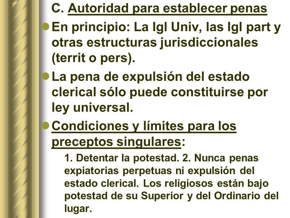 C. Autoridad para establecer penas En principio: La Igl Univ, las Igl part y otras estructuras jurisdiccionales (territ o pers). La pena de expulsión