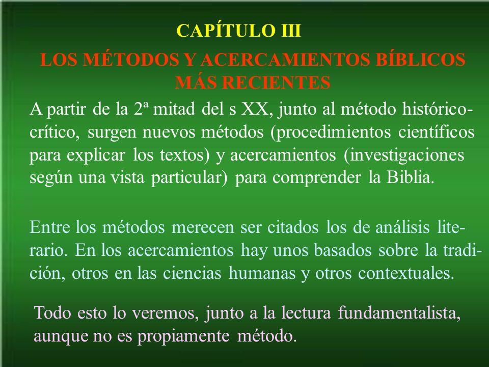 CAPÍTULO III LOS MÉTODOS Y ACERCAMIENTOS BÍBLICOS MÁS RECIENTES A partir de la 2ª mitad del s XX, junto al método histórico- crítico, surgen nuevos mé