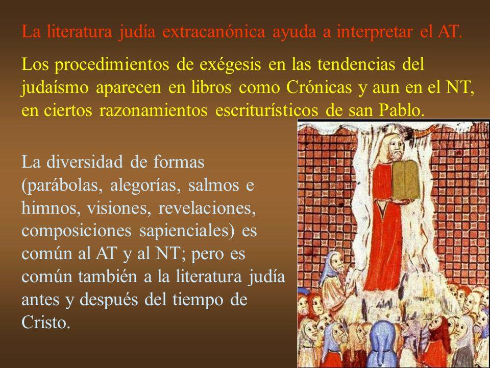 La literatura judía extracanónica ayuda a interpretar el AT. Los procedimientos de exégesis en las tendencias del judaísmo aparecen en libros como Cró