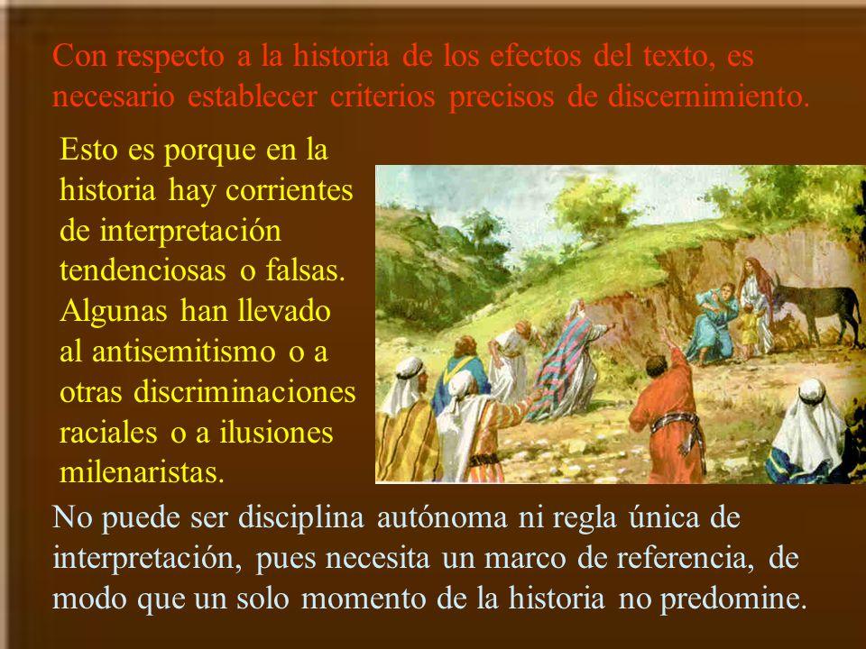 Con respecto a la historia de los efectos del texto, es necesario establecer criterios precisos de discernimiento. Esto es porque en la historia hay c