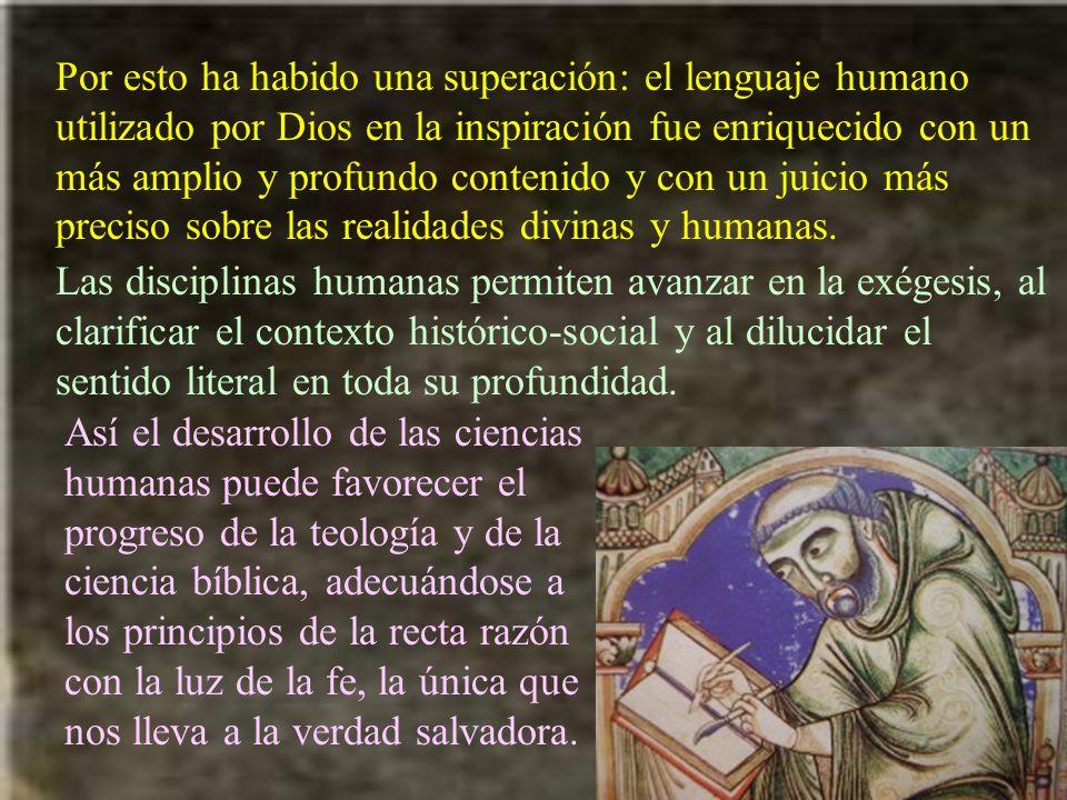 Por esto ha habido una superación: el lenguaje humano utilizado por Dios en la inspiración fue enriquecido con un más amplio y profundo contenido y co