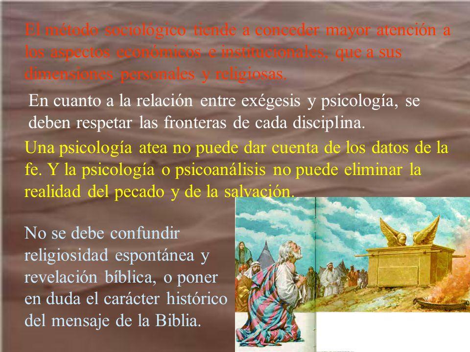 El método sociológico tiende a conceder mayor atención a los aspectos económicos e institucionales, que a sus dimensiones personales y religiosas. En