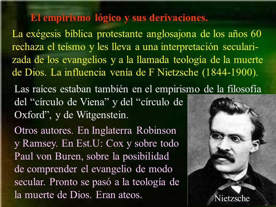 El empirismo lógico y sus derivaciones. La exégesis bíblica protestante anglosajona de los años 60 rechaza el teísmo y les lleva a una interpretación
