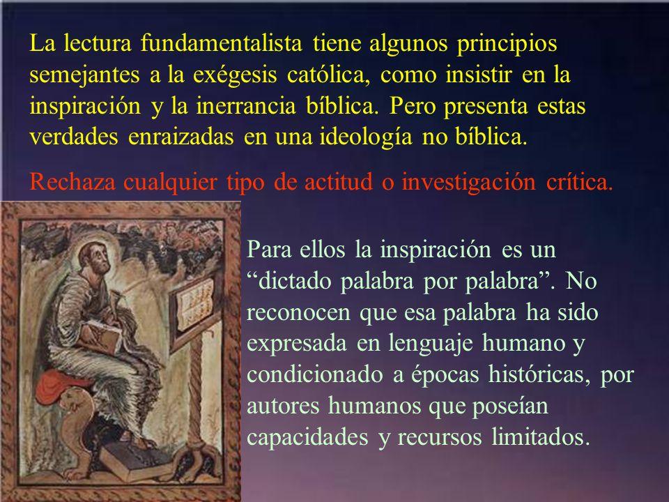 La lectura fundamentalista tiene algunos principios semejantes a la exégesis católica, como insistir en la inspiración y la inerrancia bíblica. Pero p