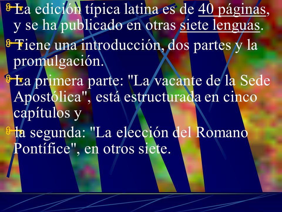 La edición típica latina es de 40 páginas, y se ha publicado en otras siete lenguas. Tiene una introducción, dos partes y la promulgación. La primera