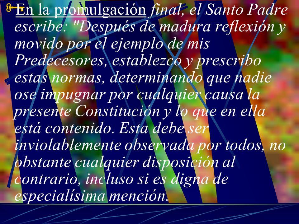 En la promulgación final, el Santo Padre escribe: