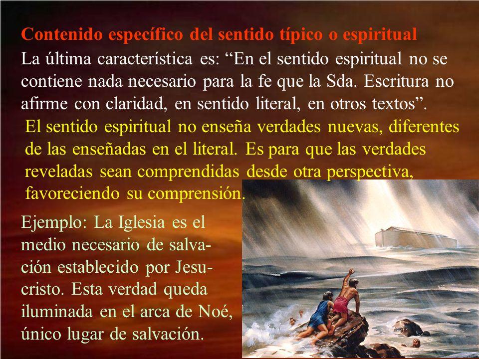 Contenido específico del sentido típico o espiritual La última característica es: En el sentido espiritual no se contiene nada necesario para la fe qu