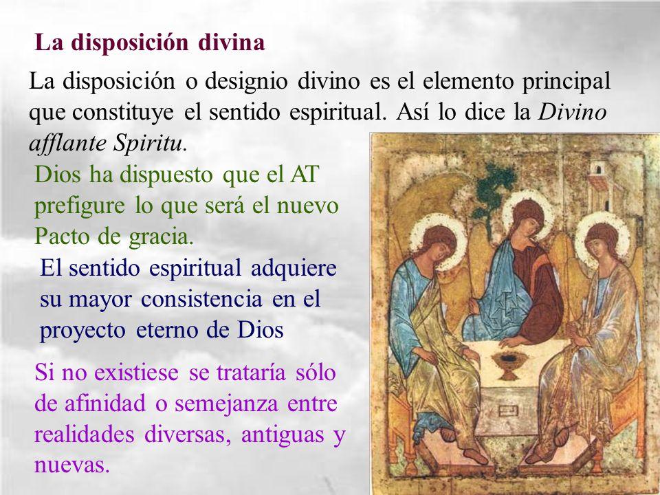 La disposición divina La disposición o designio divino es el elemento principal que constituye el sentido espiritual. Así lo dice la Divino afflante S