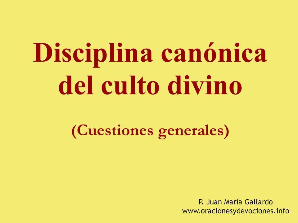Disciplina canónica del culto divino (Cuestiones generales) P.