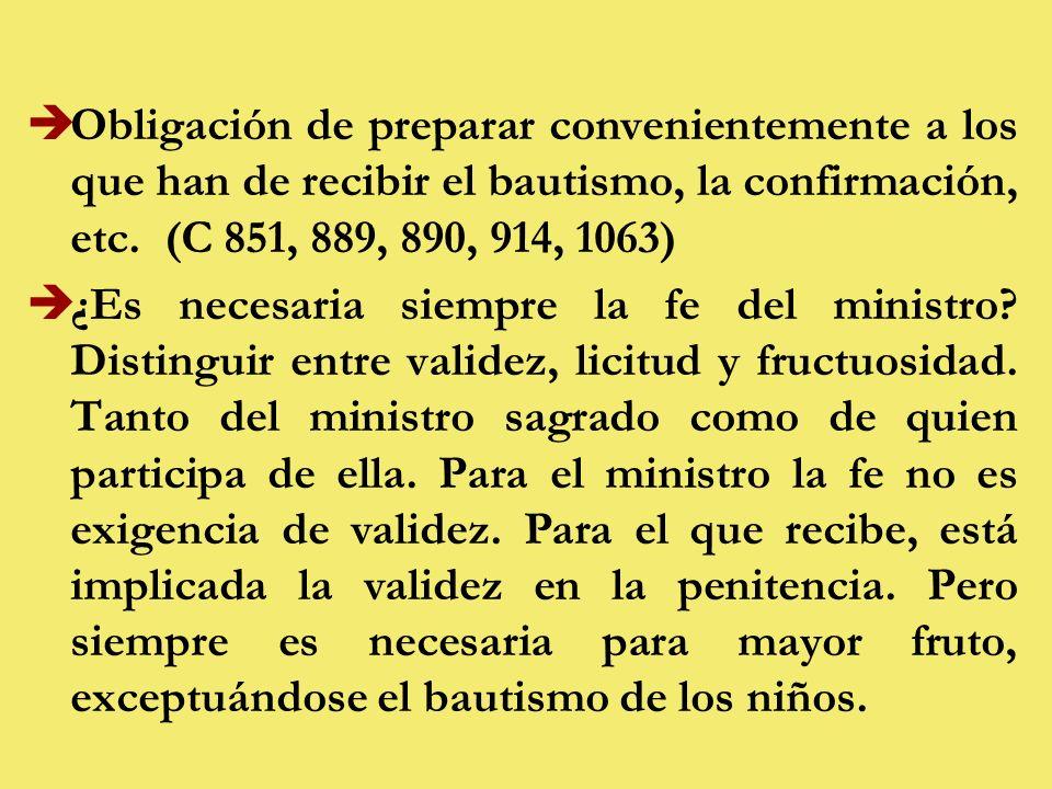 èObligación de preparar convenientemente a los que han de recibir el bautismo, la confirmación, etc.
