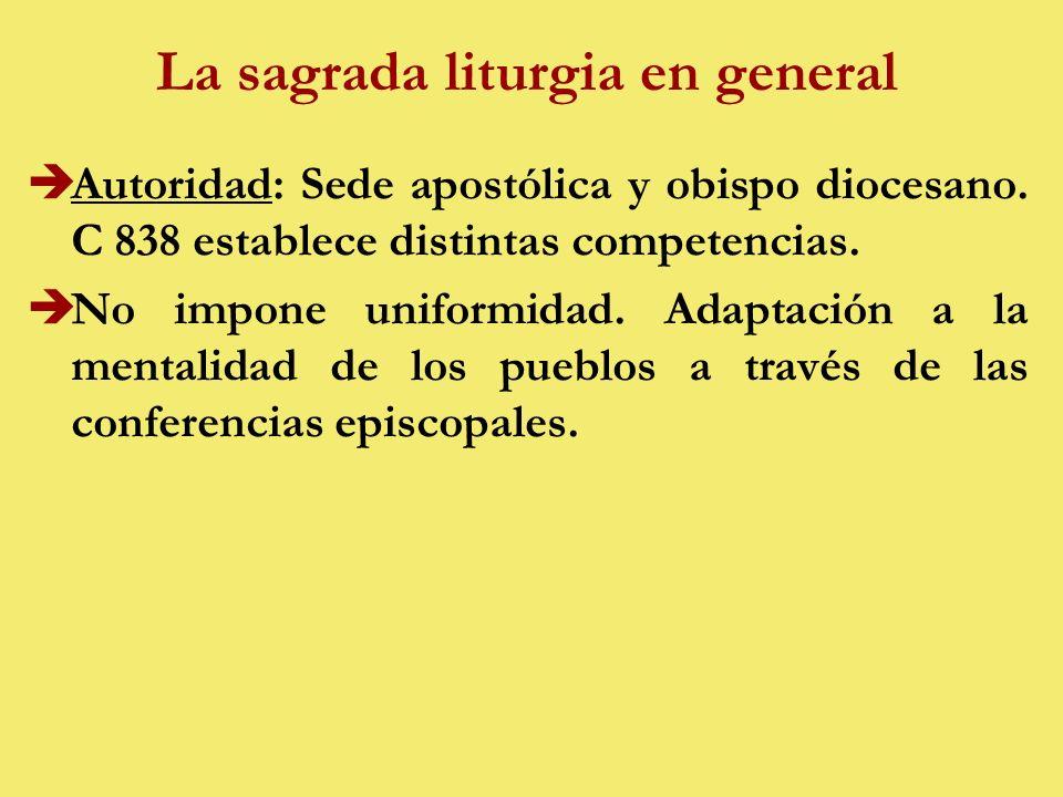 La sagrada liturgia en general èAutoridad: Sede apostólica y obispo diocesano.