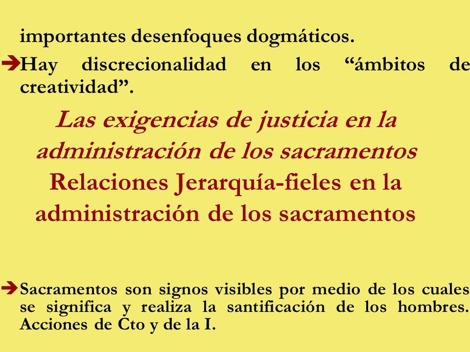 Las exigencias de justicia en la administración de los sacramentos Relaciones Jerarquía-fieles en la administración de los sacramentos importantes desenfoques dogmáticos.