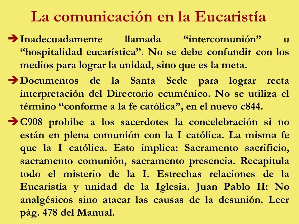 La comunicación en la Eucaristía èInadecuadamente llamada intercomunión u hospitalidad eucarística.