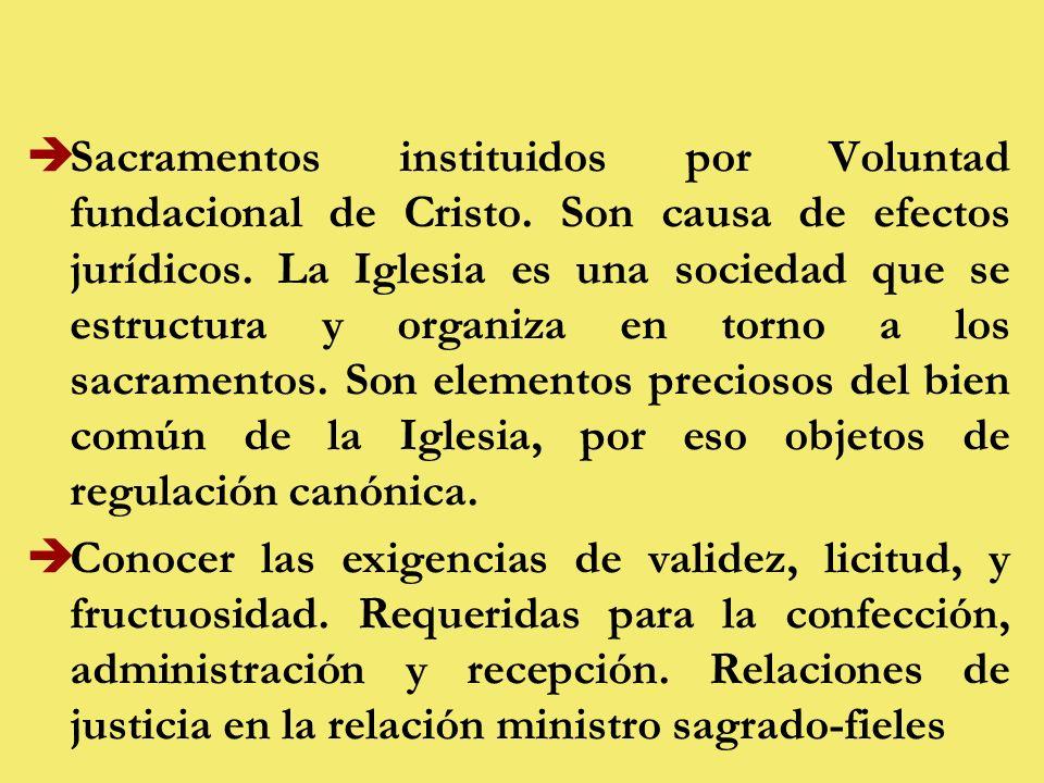 èSacramentos instituidos por Voluntad fundacional de Cristo.