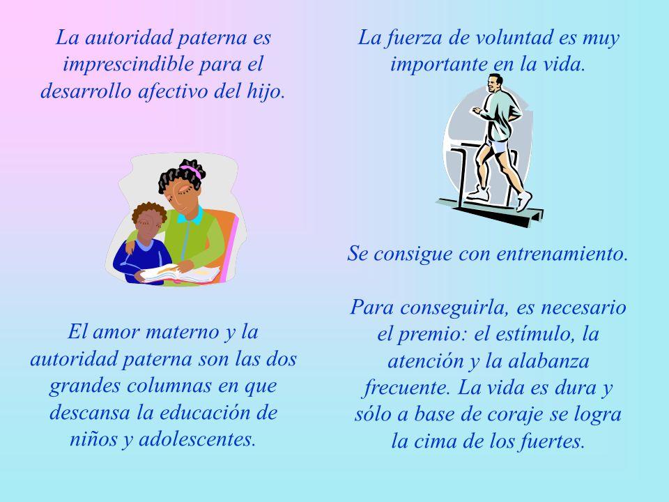 La autoridad paterna es imprescindible para el desarrollo afectivo del hijo.