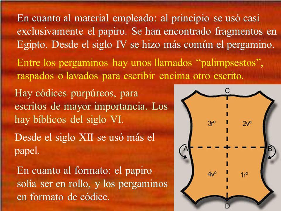 La escritura más usada hasta el siglo IX fue de carácter uncial: todas mayúsculas, letras separadas y a la misma altura.