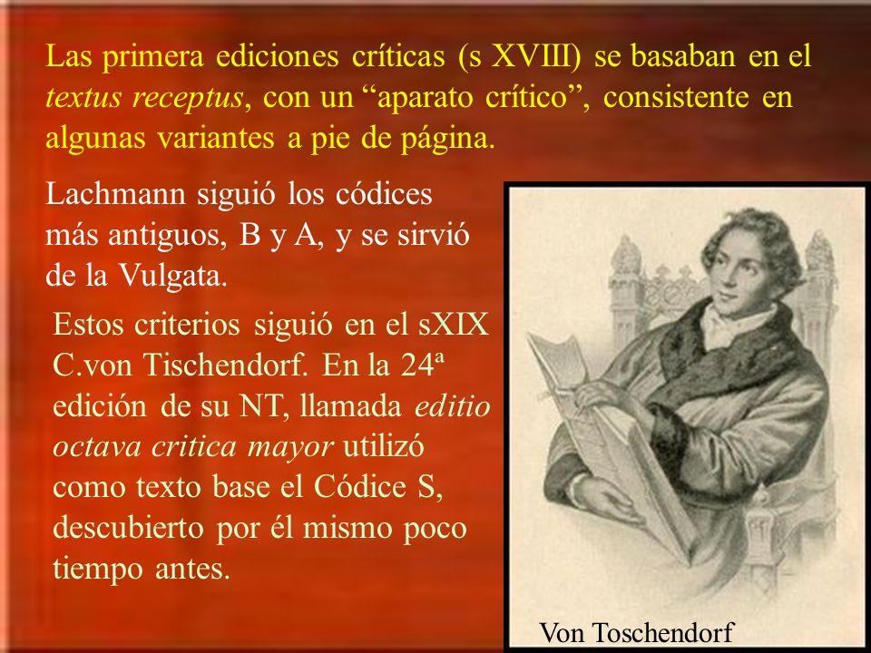 Las primera ediciones críticas (s XVIII) se basaban en el textus receptus, con un aparato crítico, consistente en algunas variantes a pie de página. L