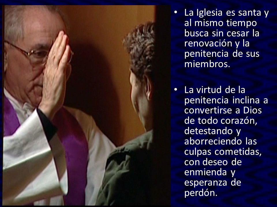 La Iglesia es santa y al mismo tiempo busca sin cesar la renovación y la penitencia de sus miembros. La virtud de la penitencia inclina a convertirse