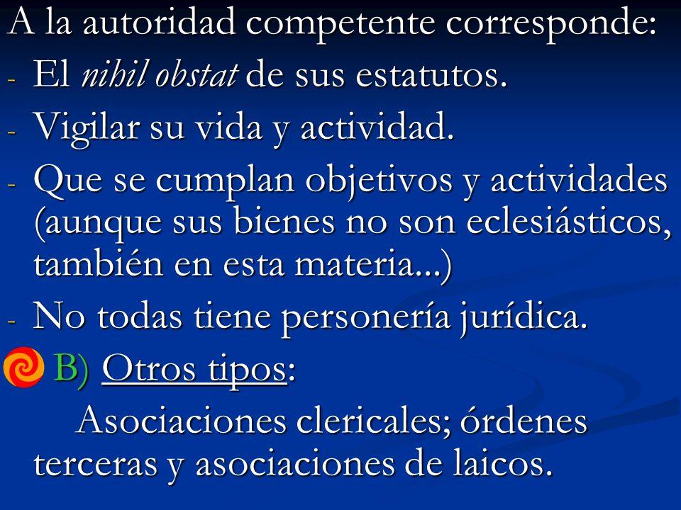 A la autoridad competente corresponde: - El nihil obstat de sus estatutos.
