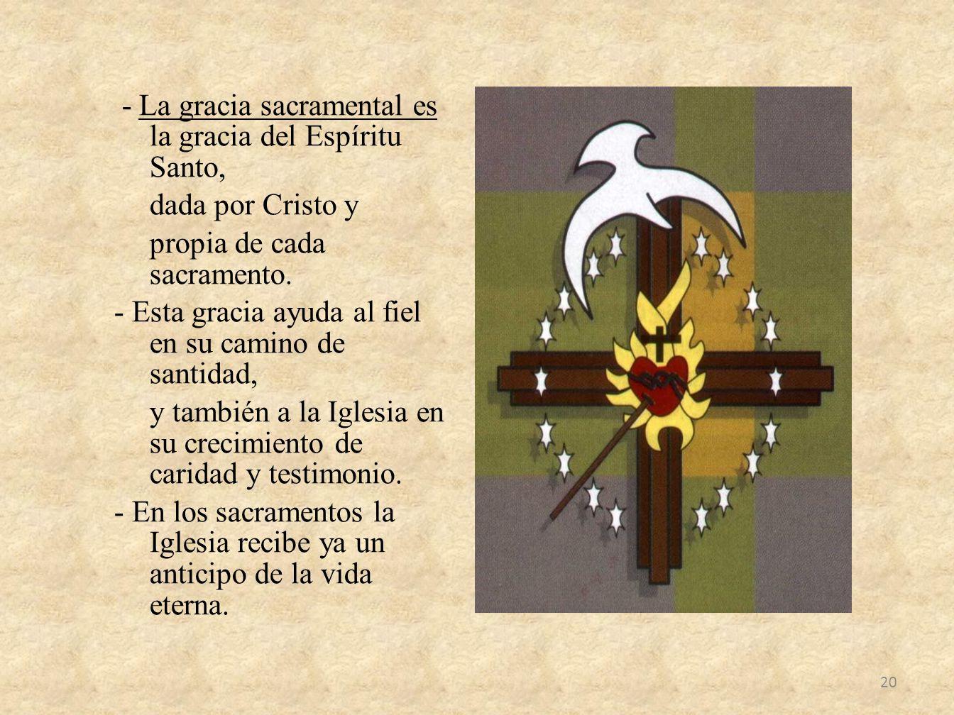 - La gracia sacramental es la gracia del Espíritu Santo, dada por Cristo y propia de cada sacramento. - Esta gracia ayuda al fiel en su camino de sant