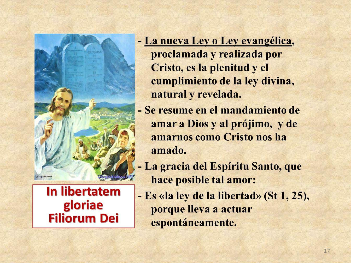 - La nueva Ley o Ley evangélica, proclamada y realizada por Cristo, es la plenitud y el cumplimiento de la ley divina, natural y revelada. - Se resume