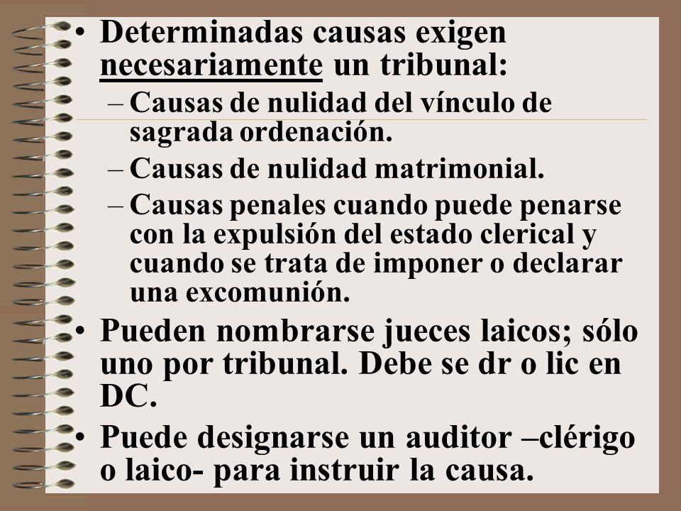 Determinadas causas exigen necesariamente un tribunal: –Causas de nulidad del vínculo de sagrada ordenación.