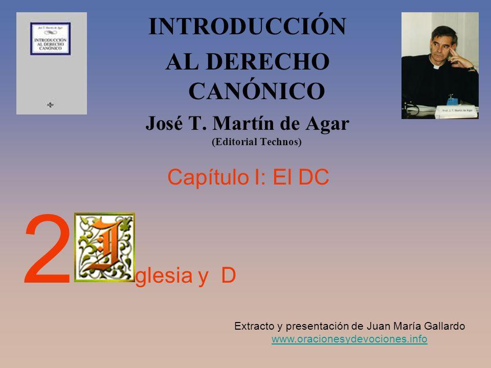 INTRODUCCIÓN AL DERECHO CANÓNICO José T. Martín de Agar (Editorial Technos) Extracto y presentación de Juan María Gallardo www.oracionesydevociones.in