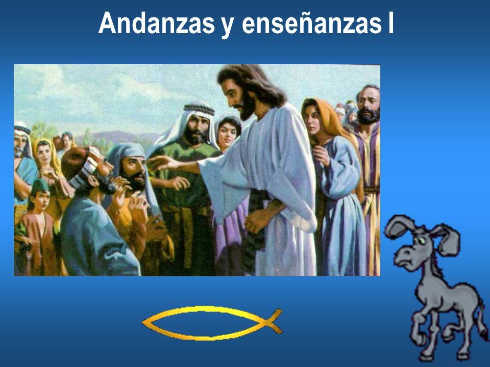 Andanzas y Enseñanzas I Objetivo: Destacar que Jesús, perfecto Dios, es también per- fecto hombre.