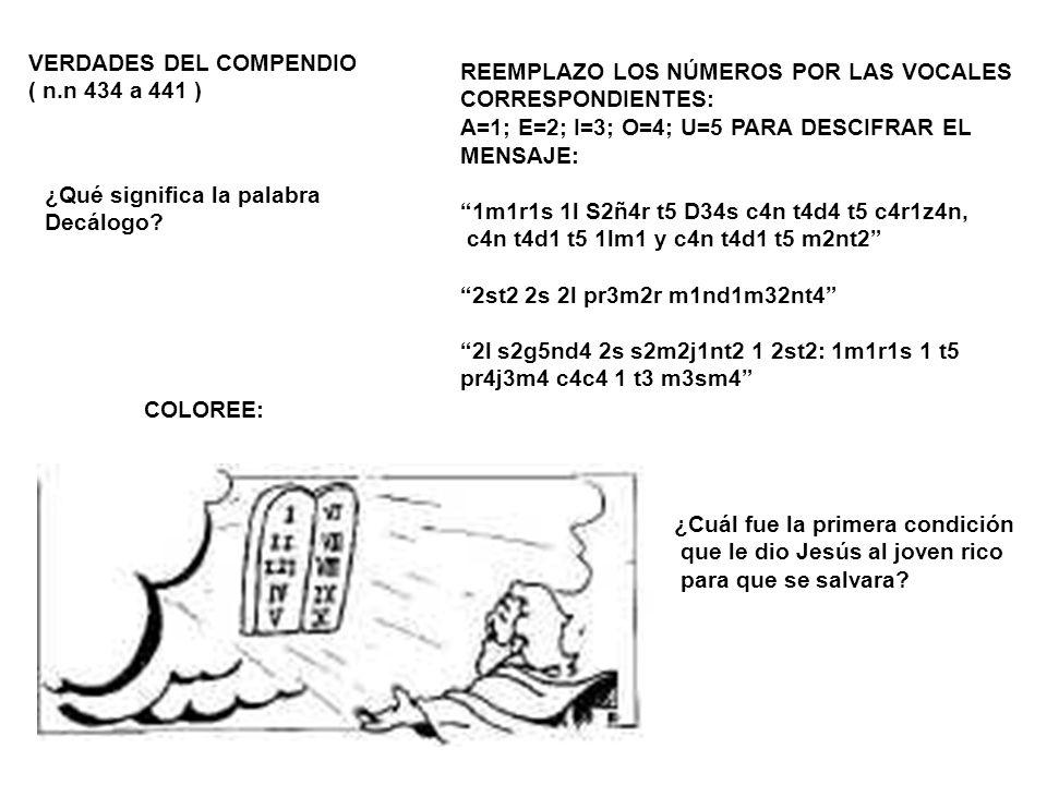 VERDADES DEL COMPENDIO ( n.n 434 a 441 ) COLOREE: ¿Qué significa la palabra Decálogo? REEMPLAZO LOS NÚMEROS POR LAS VOCALES CORRESPONDIENTES: A=1; E=2