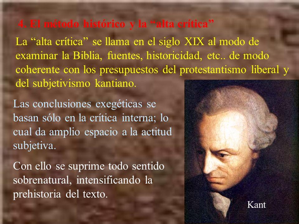 4. El método histórico y la alta crítica La alta crítica se llama en el siglo XIX al modo de examinar la Biblia, fuentes, historicidad, etc.. de modo