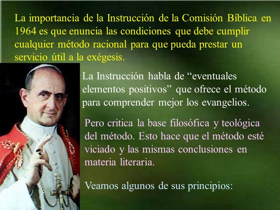 La importancia de la Instrucción de la Comisión Bíblica en 1964 es que enuncia las condiciones que debe cumplir cualquier método racional para que pueda prestar un servicio útil a la exégesis.