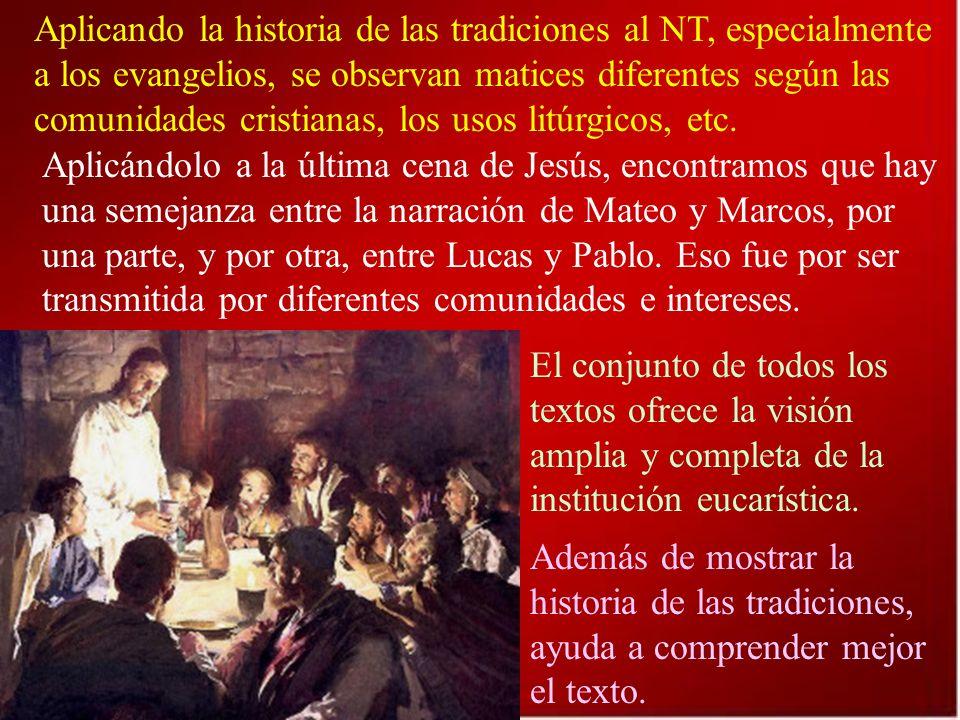Aplicando la historia de las tradiciones al NT, especialmente a los evangelios, se observan matices diferentes según las comunidades cristianas, los usos litúrgicos, etc.