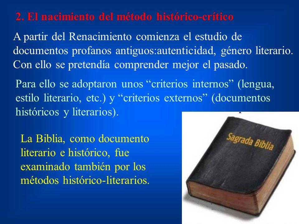 2. El nacimiento del método histórico-crítico A partir del Renacimiento comienza el estudio de documentos profanos antiguos:autenticidad, género liter