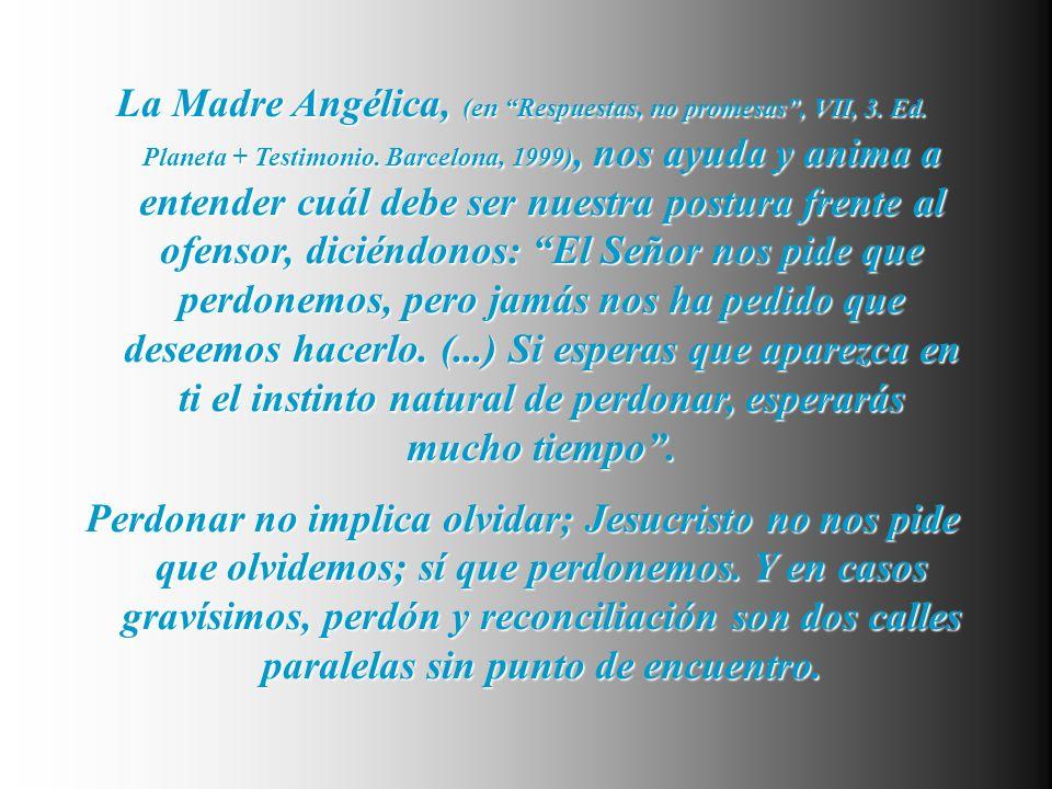 La Madre Angélica, (en Respuestas, no promesas, VII, 3.