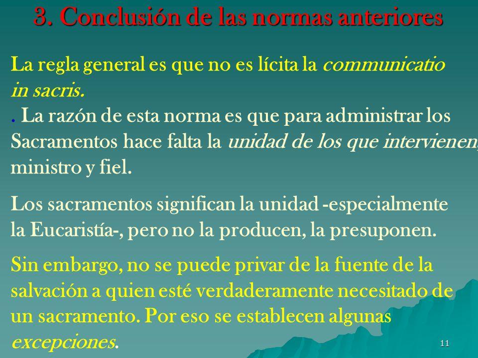 10 2. Normas en el Código de Derecho Canónico acerca de la communicatio in sacris C. 844, § 5: Para los casos exceptuados en los §§ 2, 3 y 4, el Obisp