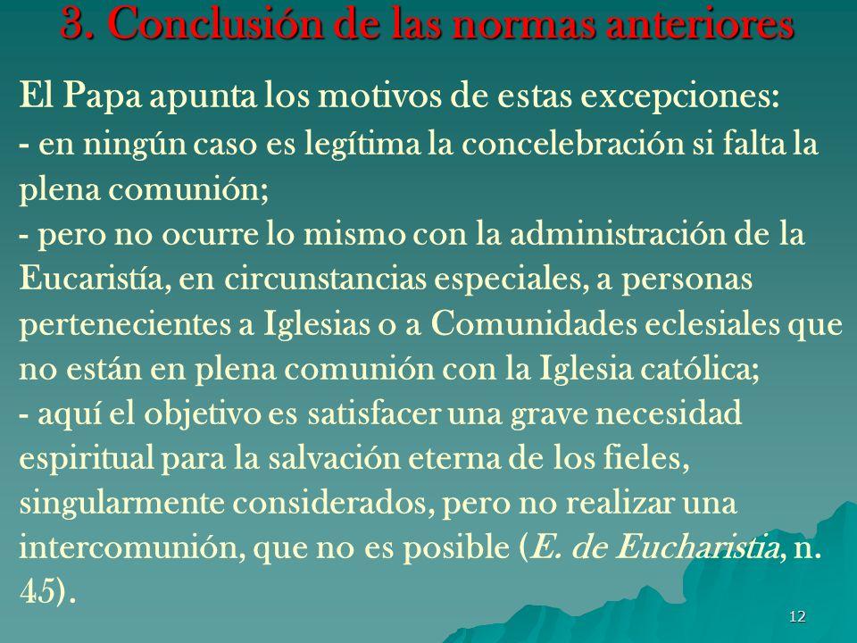 11 3. Conclusión de las normas anteriores La regla general es que no es lícita la communicatio in sacris.. La razón de esta norma es que para administ