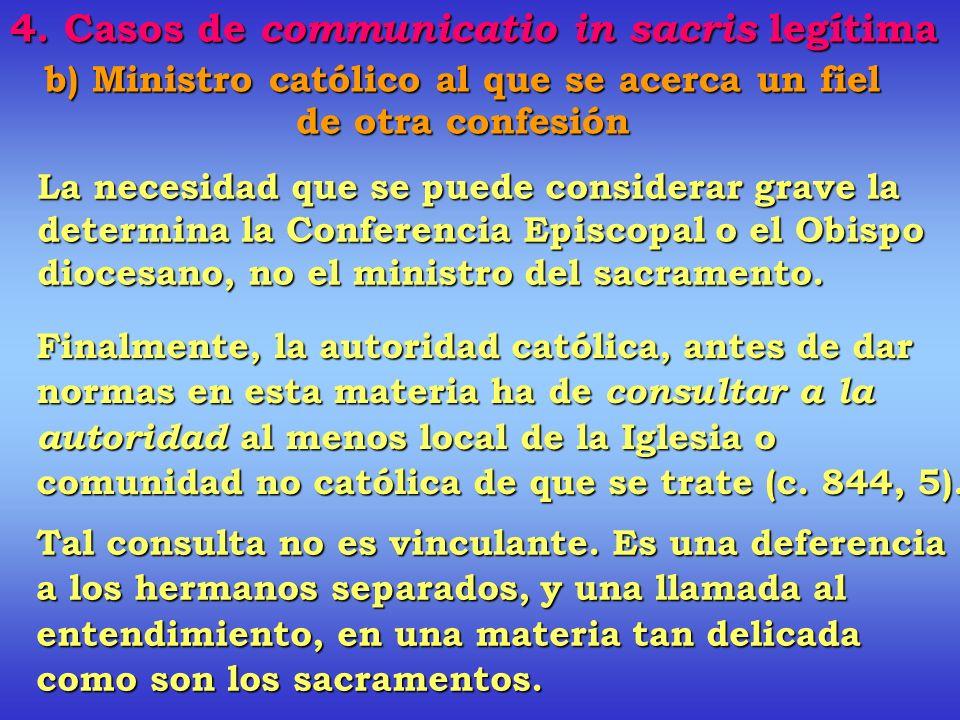 b) Ministro católico al que se acerca un fiel de otra confesión No se puede detallar cada una de las confesiones y denominaciones.
